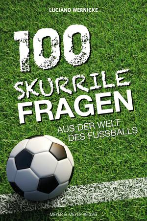 100 skurrile Fragen aus der Welt des Fußballs
