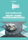 Vergrößerte Darstellung Cover: Mach's einfach: Erste Schritte mit der Smart-Home-Programmierung. Externe Website (neues Fenster)
