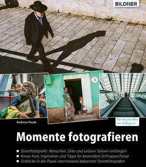 Momente fotografieren: Streetfotografie - Know-how, Inspiration und Tipps