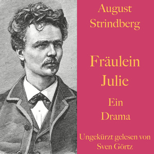 August Strindberg: Fräulein Julie