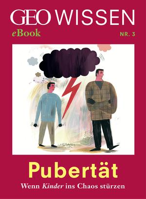 Pubertät - wenn Kinder ins Chaos stürzen