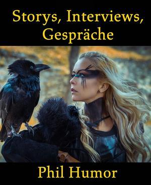 Storys, Interviews, Gespräche