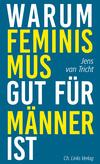 Vergrößerte Darstellung Cover: Warum Feminismus gut für Männer ist. Externe Website (neues Fenster)