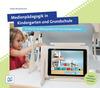 Medienpädagogik in Kindergarten und Grundschule