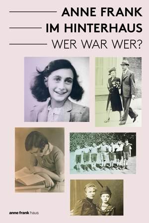 Anne Frank im Hinterhaus - wer war wer?