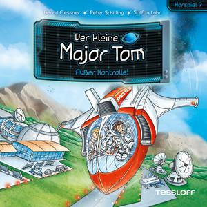 Der kleine Major Tom. Hörspiel 7: Außer Kontrolle