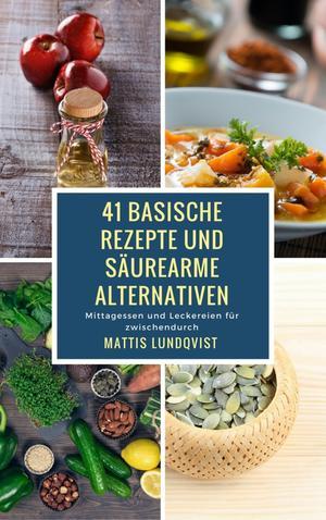 41 basische Rezepte und säurearme Alternativen