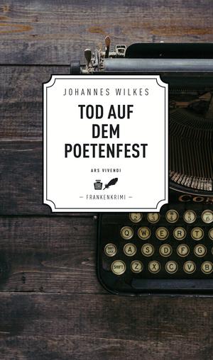 Tod auf dem Poetenfest - Frankenkrimi