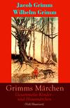 Grimms Märchen - Sämtliche Kinder- und Hausmärchen