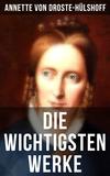 Die wichtigsten Werke von Annette von Droste-Hülshoff