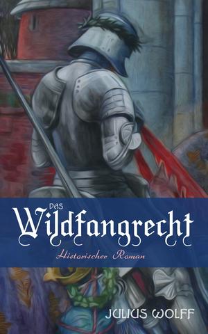 Das Wildfangrecht: Historischer Roman