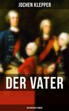 Der Vater (Historischer Roman)