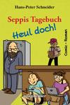 Seppis Tagebuch - Heul doch!: Ein Comic-Roman Band 7