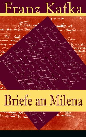Briefe an Milena (Vollständige Ausgabe)