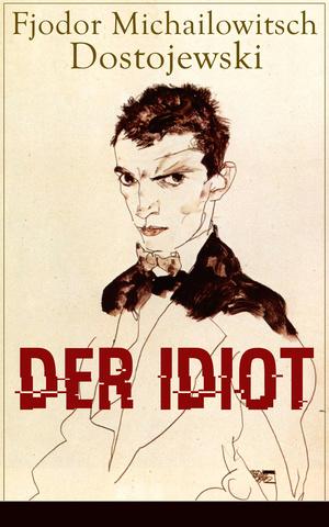 Der Idiot (Vollständige deutsche Ausgabe)