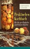 Praktisches Kochbuch für die gewöhnliche und feinere Küche (Vollständige Ausgabe)
