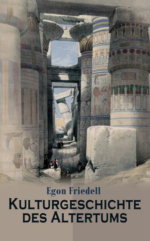 Kulturgeschichte des Altertums (Gesamtausgabe in 4 Bänden)