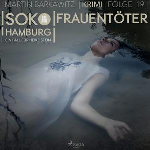 Frauentöter - SoKo Hamburg - Ein Fall für Heike Stein 19 (Ungekürzt)