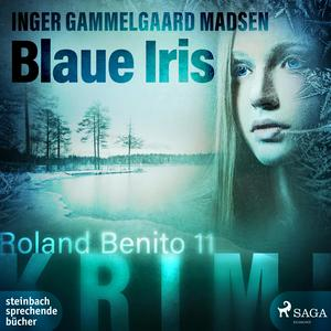 Blaue Iris - Roland Benito 11 (Ungekürzt)