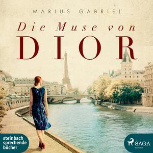 Die Muse von Dior (Ungekürzt)