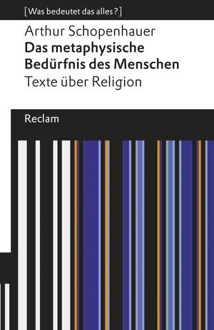Das metaphysische Bedürfnis des Menschen. Texte über Religion