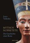 Mythos Nofretete. Die Geschichte einer Ikone
