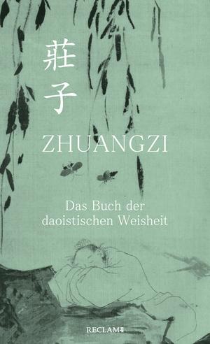 Zhuangzi. Das Buch der daoistischen Weisheit. Gesamttext