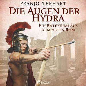 Die Augen der Hydra - Ein Ratekrimi aus dem Alten Rom (Ungekürzt)