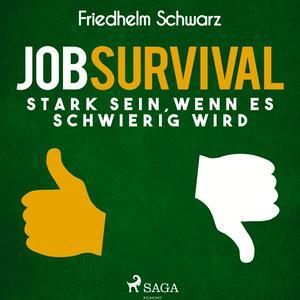 Jobsurvival - Stark sein, wenn es schwierig wird (Ungekürzt)
