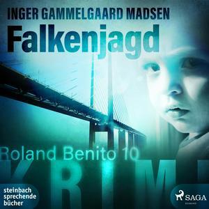 Falkenjagd - Roland Benito 10 (Ungekürzt)