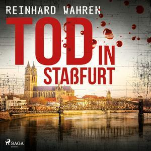 Tod in Staßfurt (Ungekürzt)