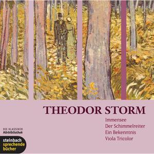 Immensee / Der Schimmelreiter / Ein Bekenntnis / Viola Tricolor (Ungekürzt)