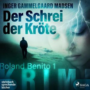Rolando Benito, 1: Der Schrei der Kröte (Ungekürzt)