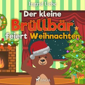 ¬Der¬ kleine Brüllbär feiert Weihnachten
