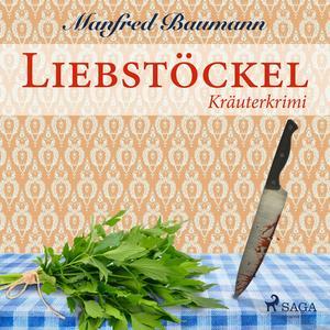 Liebstöckel - Kräuterkrimi (Ungekürzt)
