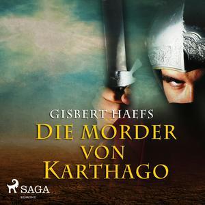 Die Mörder von Karthago (Ungekürzt)