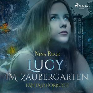 Lucy im Zaubergarten (Ungekürzt)