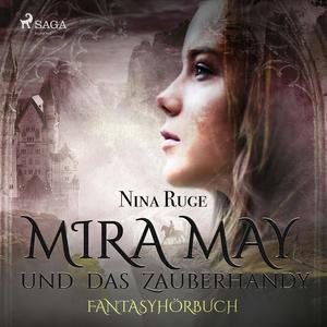 Mira May und das Zauberhandy (Ungekürzt)