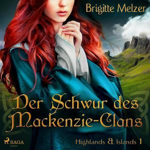 Der Schwur des Mackenzie-Clans - Highlands & Islands 1 (Ungekürzt)