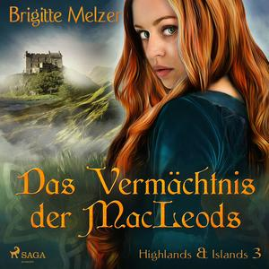 Das Vermächtnis der MacLeods - Highlands & Islands 3 (Ungekürzt)