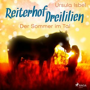 Der Sommer im Tal - Reiterhof Dreililien 4 (Ungekürzt)