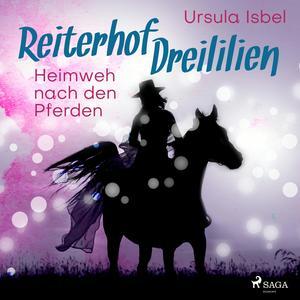 Heimweh nach den Pferden - Reiterhof Dreililien 7 (Ungekürzt)