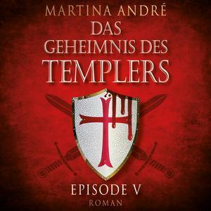 Tödlicher Verrat - Das Geheimnis des Templers, Episode 5 (Ungekürzt)