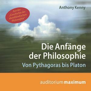 Die Anfänge der Philosophie (Ungekürzt)