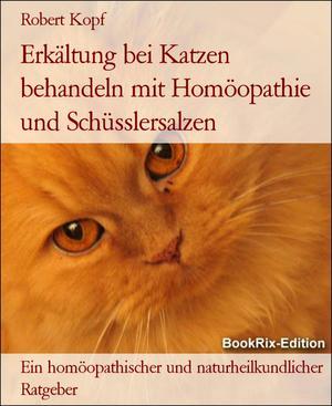 Erkältung bei Katzen behandeln mit Homöopathie und Schüsslersalzen