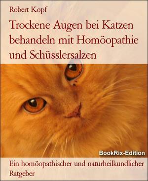 Trockene Augen bei Katzen behandeln mit Homöopathie und Schüsslersalzen