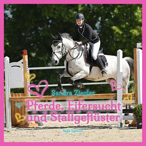 Pferde, Eifersucht und Stallgeflüster (Ungekürzt)