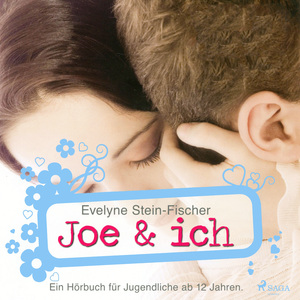 Joe & Ich - Liebesroman (Ungekürzt)