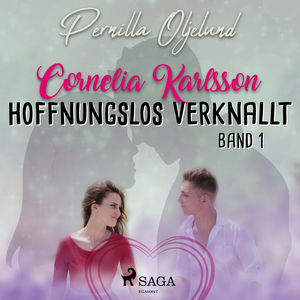 Hoffnungslos verknallt - Cornelia Karlsson, Band 1 (Ungekürzt)