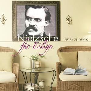 Nietzsche für Eilige (Ungekürzt)